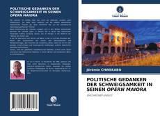 POLITISCHE GEDANKEN DER SCHWEIGSAMKEIT IN SEINEN OPERN MAIORA的封面
