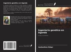 Ingeniería genética en Uganda的封面