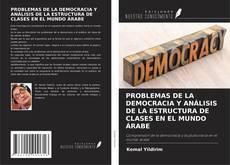 Capa do livro de PROBLEMAS DE LA DEMOCRACIA Y ANáLISIS DE LA ESTRUCTURA DE CLASES EN EL MUNDO áRABE