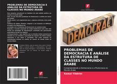 Capa do livro de PROBLEMAS DE DEMOCRACIA E ANáLISE DA ESTRUTURA DE CLASSES NO MUNDO áRABE