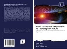 Bookcover of Novos Candidatos a Engenheiro na Tecnologia do Futuro