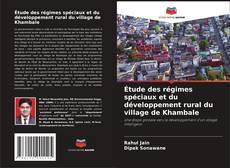 Portada del libro de Étude des régimes spéciaux et du développement rural du village de Khambale