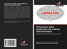 Bookcover of Percezione della leadership nel settore infermieristico