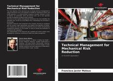 Bookcover of Technical Management for Mechanical Risk Reduction
