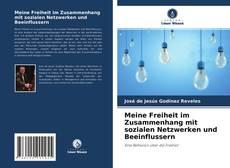 Bookcover of Meine Freiheit im Zusammenhang mit sozialen Netzwerken und Beeinflussern