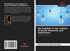Buchcover von My freedom in the context of social networks and influencers
