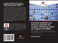 Portada del libro de Contrôle prédictif non-linéaire adaptatif de l'espace étendu de l'Etat de l'espace de PMSM