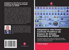 Capa do livro de Adaptativo não-linear Controle Preditivo do Espaço de Estado Estendido do PMSM