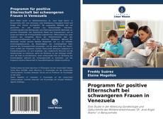 Bookcover of Programm für positive Elternschaft bei schwangeren Frauen in Venezuela