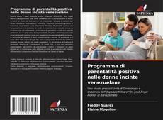 Обложка Programma di parentalità positiva nelle donne incinte venezuelane
