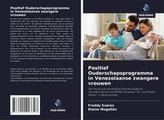 Bookcover of Positief Ouderschapsprogramma in Venezolaanse zwangere vrouwen