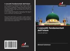 Bookcover of I concetti fondamentali dell'Islam