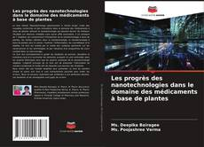 Copertina di Les progrès des nanotechnologies dans le domaine des médicaments à base de plantes