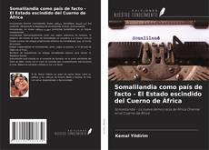 Couverture de Somalilandia como país de facto - El Estado escindido del Cuerno de África