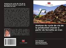 Bookcover of Analyse du cycle de vie de la production d'acier à partir de ferraille en Iran