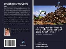 Buchcover von Levenscyclusbeoordeling van de staalproductie uit ijzerschroot in Iran