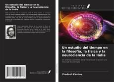 Capa do livro de Un estudio del tiempo en la filosofía, la física y la neurociencia de la India