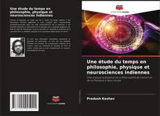 Обложка Une étude du temps en philosophie, physique et neurosciences indiennes