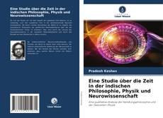 Bookcover of Eine Studie über die Zeit in der indischen Philosophie, Physik und Neurowissenschaft