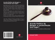 Capa do livro de Acordo Político de Bangui: a reconciliação terá lugar?