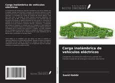 Bookcover of Carga inalámbrica de vehículos eléctricos