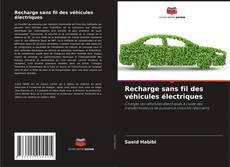 Bookcover of Recharge sans fil des véhicules électriques