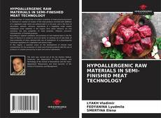 Bookcover of HYPOALLERGENIC RAW MATERIALS IN SEMI-FINISHED MEAT TECHNOLOGY