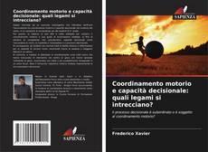 Copertina di Coordinamento motorio e capacità decisionale: quali legami si intrecciano?