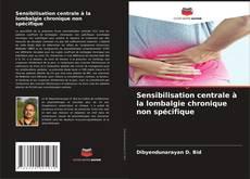 Bookcover of Sensibilisation centrale à la lombalgie chronique non spécifique