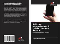 Copertina di Utilizzo e appropriazione di cellulari in Costa d'Avorio