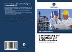 Buchcover von Beherrschung der Verwaltung von Erdölprodukten