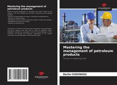 Bookcover of Mastering the management of petroleum products