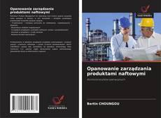 Capa do livro de Opanowanie zarządzania produktami naftowymi