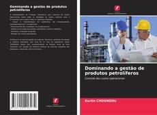 Buchcover von Dominando a gestão de produtos petrolíferos
