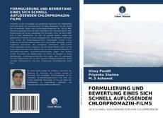 Bookcover of FORMULIERUNG UND BEWERTUNG EINES SICH SCHNELL AUFL?SENDEN CHLORPROMAZIN-FILMS