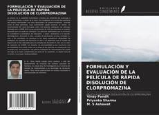Buchcover von FORMULACIÓN Y EVALUACIÓN DE LA PELÍCULA DE RÁPIDA DISOLUCIÓN DE CLORPROMAZINA