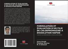 Bookcover of FORMULATION ET éVALUATION D'UN FILM DE CHLORPROMAZINE à DISSOLUTION RAPIDE