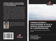 Bookcover of FORMULAZIONE E VALUTAZIONE DI FILM A RAPIDA DISSOLUZIONE DI CLORPROMAZINA