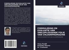 Bookcover of FORMULERING EN EVALUATIE VAN SNELOPLOSSENDE FOLIE VAN CHLOORPROMAZINE