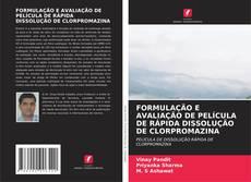 Buchcover von FORMULAÇÃO E AVALIAÇÃO DE PELÍCULA DE RÁPIDA DISSOLUÇÃO DE CLORPROMAZINA