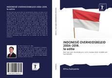Capa do livro de INDONESIË OVERHEIDSBELEID 2006-2018. 1e editie