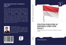 POLITYKA PUBLICZNA W INDONEZJI 2006-2018. Edycja 1 kitap kapağı