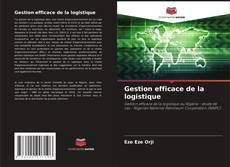 Bookcover of Gestion efficace de la logistique