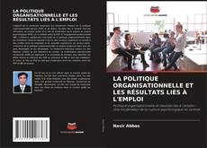 Обложка LA POLITIQUE ORGANISATIONNELLE ET LES RÉSULTATS LIÉS À L'EMPLOI