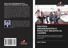 Copertina di POLITICA ORGANIZZATIVA E RISULTATI RELATIVI AL LAVORO