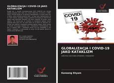 GLOBALIZACJA I COVID-19 JAKO KATAKLIZM kitap kapağı