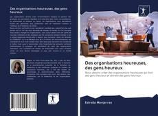 Capa do livro de Des organisations heureuses, des gens heureux