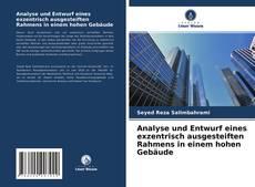Buchcover von Analyse und Entwurf eines exzentrisch ausgesteiften Rahmens in einem hohen Gebäude
