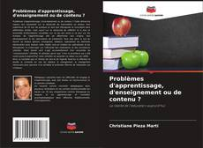 Bookcover of Problèmes d'apprentissage, d'enseignement ou de contenu ?