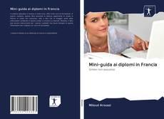 Bookcover of Mini-guida ai diplomi in Francia